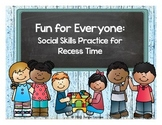 Fun for Everyone: Social Skills Practice for Recess Time