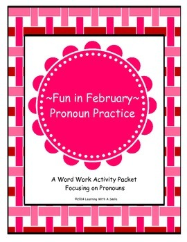 February Fun~ Word Work Activity Packet ~ Pronouns