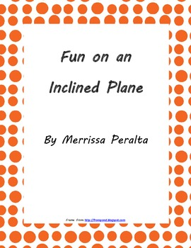 Fun on an Inclined Plane-Science