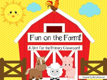 Fun on the Farm! A Unit for the Primary Classroom!