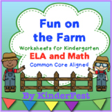 Fun on the Farm - Worksheets for Kindergarten ELA and Math - Common Core Aligned