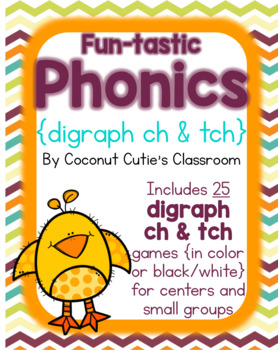 Fun-tastic Phonics {Digraphs ch and tch}