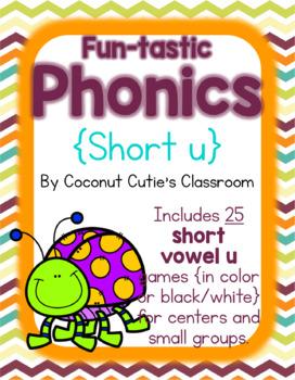 Fun-tastic Phonics {Short u}