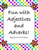 Fun with Adjectives and Adverbs