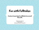 Fun with Folktales:  A series of scenes based on folktales