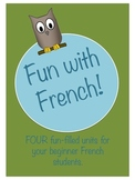 Fun with French: 4 Units for Beginner French Students - Includes Worksheets+++