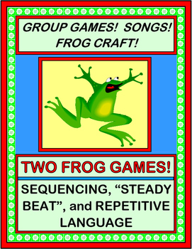 """Fun with Froggies!"" - Two Group Games, Songs, and a Craft!"