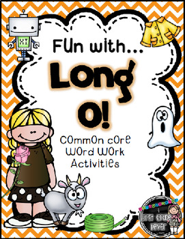 Fun with Long O! {Common Core Word Work Activities}