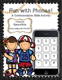 Fun with Phones! Communication Skills Activities