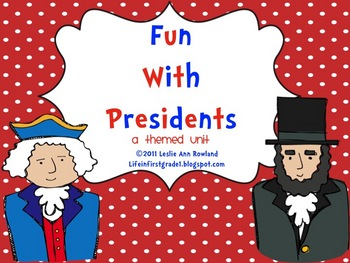 Fun with Presidents- A President's Day Mini Unit