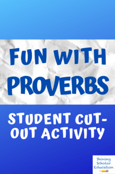 Fun with Proverbs, Cut-Outs for Students to Put Together