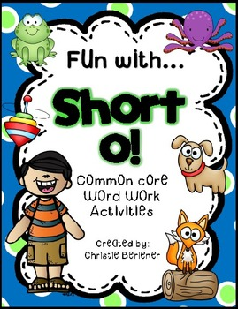 Fun with Short O! {Common Core Word Work Activities}