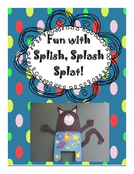Fun with Splish, Splash, Splat!