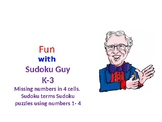 Fun with Sudoku Guy (K-Gr 3, LESSON 2): Missing numbers in
