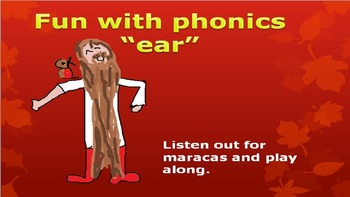 """Fun with phonics. The """"ear"""" trigraph. Song and percussion"""