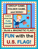 """Fun with the U.S. Flag!"" - Game and Song about Flag Colors!"