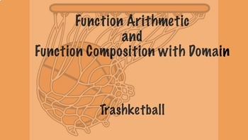 Function Arithmetic and Function Composition with Domain Trashketball
