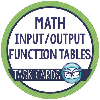 Function Table Task Cards - Input / Output Tables Test Prep