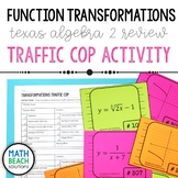 Function Transformations Traffic Cop Activity - Texas Algebra 2 Review