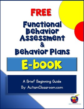 Functional Behavior Assessment & Behavior Plans (By: Autism Classroom)