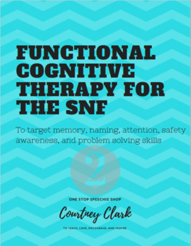 Functional Cognitive Therapy for the SNF - Part 2!