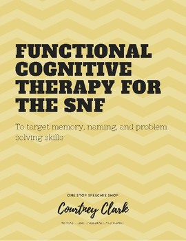 Functional Cognitive Therapy for the SNF