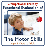Functional Evaluation of Fine Motor Skills for Occupational Therapy