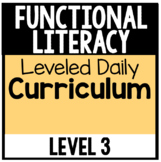 Functional Literacy Leveled Daily Curriculum {LEVEL 3}