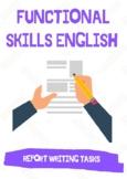 Functional Skills English / GCSE - Report Writing: 3X  Report Writing Tasks