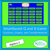 Smartboard Q and A Game - Functions, Graphs, and Transformations