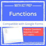 Functions - Math ACT Prep Questions -Compatible w/ Google Forms