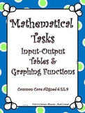Functions:  Mathematical Tasks Input Output Tables and Graphing Functions