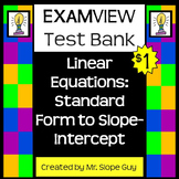 Linear Equations Standard Form to Slope-Intercept Test Bank for ExamView
