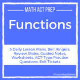 Functions Unit - Math ACT Prep - Lesson Plans, Practice Questions, and More