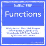 Functions Unit - Math ACT Prep - Lesson Plans, Practice Qu