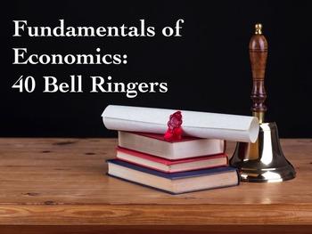 Fundamentals of Economics:  40 Bell Ringers