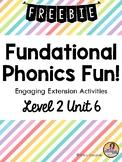 Fundational Phonics Fun Level 2 Unit 6 Extension Activities | FREEBIE