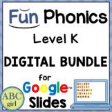 Fun Phonics Level K Distance Learning Bundle for Google™ Slides