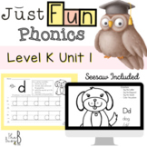 Just FUN Phonics: Level K Unit 1- SEESAW and DIGITAL INCLUDED!