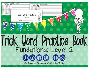 Trick/Sight Word Practice Book Level 2 Unit 13