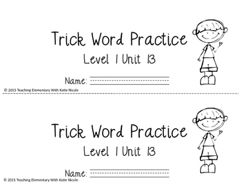 Trick/Sight Word Practice : Level 1 : Unit 13