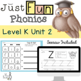 Just FUN Phonics: Level K Unit 2- SEESAW and DIGITAL INCLUDED!