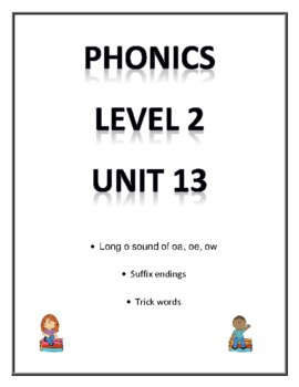 Phonics level 2 unit 13 Resource- sounds for oa, ow, oe an
