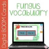 Fungus is Among Us Vocabulary BOOM Cards for Distance Learning