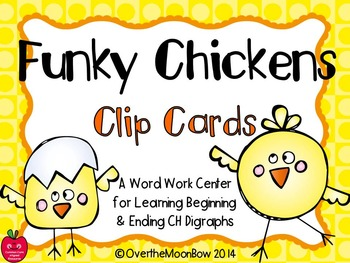 Funky Chickens CH Digraph Clip Cards Word Work Center