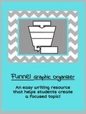 Funnel Graphic Organizer: Help students create focused wri