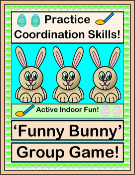 """""""Funny Bunny!"""" -  Practice Coordination Skills with an Indoor Group Game"""