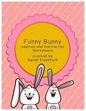 Funny Bunny Addition and Subtraction Worksheets (Single Digits)