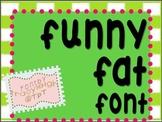 Funny Fat Font