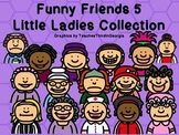 Funny Friends 5 Clipart Collection-Little Ladies-Commercial use-32 Images